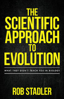 "Picture of Dr. Stadler's new book ""The Scientific Approach to Evolution"" - click for book on Amazon"